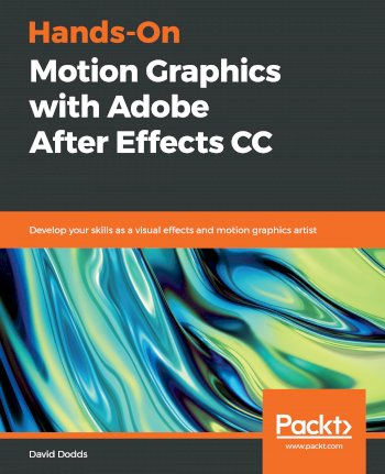 Book cover for Hands-On Motion Graphics with Adobe After Effects CC:  Develop your skills as a visual effects and motion graphics artist a book by David  Dodds
