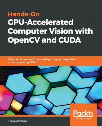Book cover for Hands-On GPU-Accelerated Computer Vision with OpenCV and CUDA:  Effective techniques for processing complex image data in real time using GPUs a book by Bhaumik  Vaidya