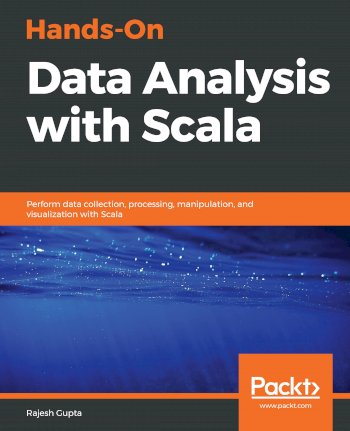 Book cover for Hands-On Data Analysis with Scala:  Perform data collection, processing, manipulation, and visualization with Scala a book by Rajesh  Gupta