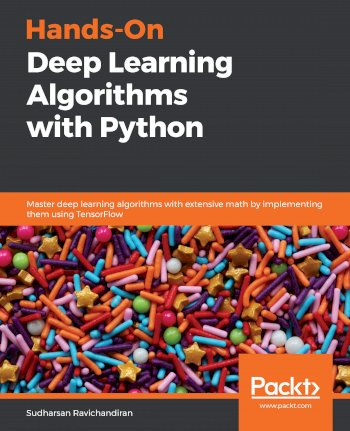 Book cover for Hands-On Deep Learning Algorithms with Python:  Master deep learning algorithms with extensive math by implementing them using TensorFlow a book by Sudharsan  Ravichandiran