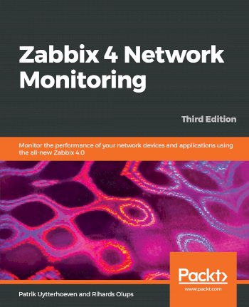 Book cover for Zabbix 4 Network Monitoring: Monitor the performance of your network devices and applications using the all-new Zabbix 4.0 a book by Patrik  Uytterhoeven, Rihards  Olups