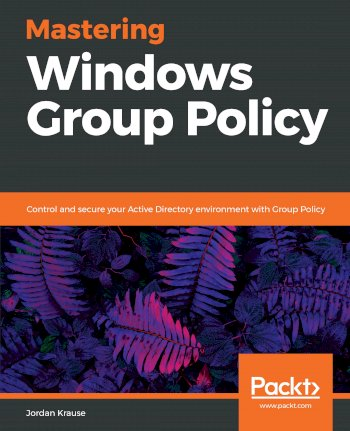 Book cover for Mastering Windows Group Policy:  Control and secure your Active Directory environment with Group Policy a book by Jordan  Krause