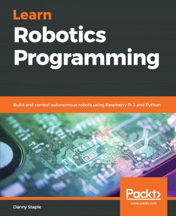 Book cover for Learn Robotics Programming:  Build and control autonomous robots using Raspberry Pi 3 and Python a book by Danny  Staple