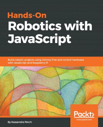 Book cover for Hands-On Robotics with JavaScript:  Build robotic projects using Johnny-Five and control hardware with JavaScript and Raspberry Pi a book by Kassandra  Perch