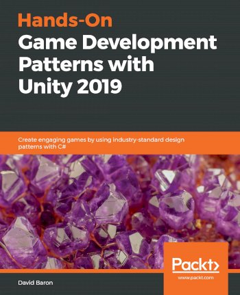 Book cover for Hands-On Game Development Patterns with Unity 2019:  Create engaging games by using industry-standard design patterns with C# a book by David  Baron
