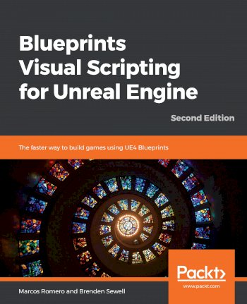 Book cover for Blueprints Visual Scripting for Unreal Engine:  The faster way to build games using UE4 Blueprints a book by Marcos  Romero, Brenden  Sewell
