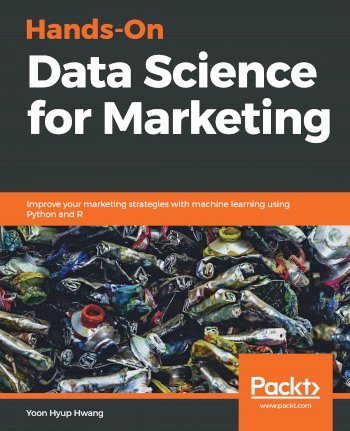 Book cover for Hands-On Data Science for Marketing:  Improve your marketing strategies with machine learning using Python and R a book by Yoon Hyup Hwang