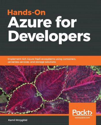 Book cover for Hands-On Azure for Developers:  Implement rich Azure PaaS ecosystems using containers, serverless services, and storage solutions a book by Kamil  Mrzyglod
