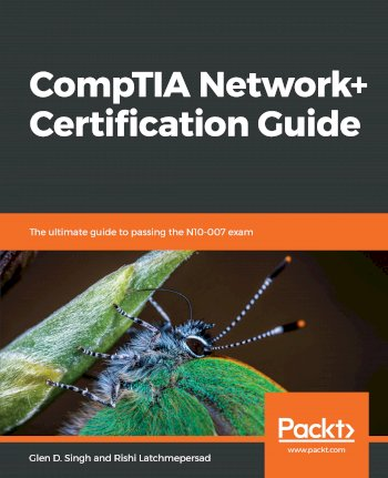 Book cover for CompTIA Network+ Certification Guide:  The ultimate guide to passing the N10-007 exam a book by Glen D. Singh, Rishi  Latchmepersad