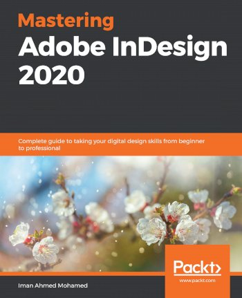 Book cover for Mastering Adobe InDesign 2020:  Complete guide to taking your digital design skills from beginner to professional, a book by Iman Ahmed Mohamed