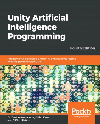 Book cover for Unity Artificial Intelligence Programming:  Add powerful, believable, and fun AI entities in your game with the power of Unity 2018! a book by Dr. Davide Aversa, Aung Sithu Kyaw, Clifford  Peters