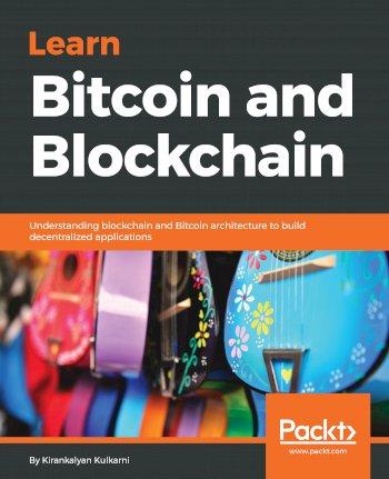 Book cover for Learn Bitcoin and Blockchain:  Understanding blockchain and Bitcoin architecture to build decentralized applications a book by Kirankalyan  Kulkarni