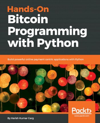 Book cover for Hands-On Bitcoin Programming with Python:  Build powerful online payment centric applications with Python a book by Harish Kumar Garg