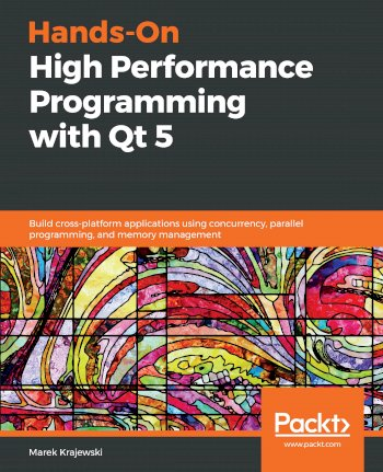 Book cover for Hands-On High Performance Programming with Qt 5:  Build cross-platform applications using concurrency, parallel programming, and memory management a book by Marek  Krajewski