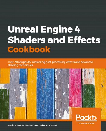 Book cover for Unreal Engine 4 Shaders and Effects Cookbook:  Over 70 recipes for mastering post-processing effects and advanced shading techniques a book by Brais Brenlla Ramos, John P. Doran