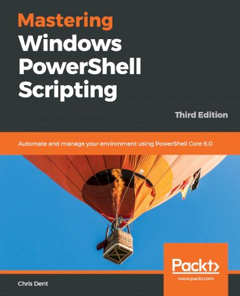 Book cover for Mastering Windows PowerShell Scripting:  Automate and manage your environment using PowerShell Core 60 a book by Chris  Dent