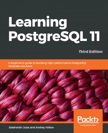 Book cover for Learning PostgreSQL 11:  A beginner's guide to building high-performance PostgreSQL database solutions a book by Salahaldin  Juba, Andrey  Volkov
