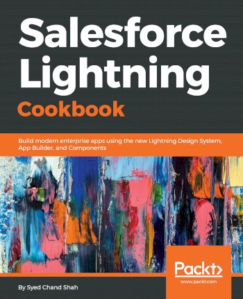 Book cover for Salesforce Lightning Cookbook:  Build modern enterprise apps using the new Lightning Design System, App Builder, and Components a book by Syed Chand Shah