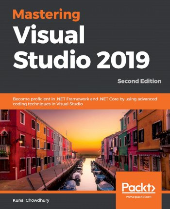 Book cover for Mastering Visual Studio 2019:  Become proficient in NET Framework and NET Core by using advanced coding techniques in Visual Studio a book by Kunal  Chowdhury