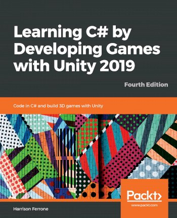 Book cover for Learning C# by Developing Games with Unity 2019:  Code in C# and build 3D games with Unity a book by Harrison  Ferrone