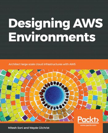 Book cover for Designing AWS Environments:  Architect large-scale cloud infrastructures with AWS a book by Mitesh  Soni, Wayde  Gilchrist