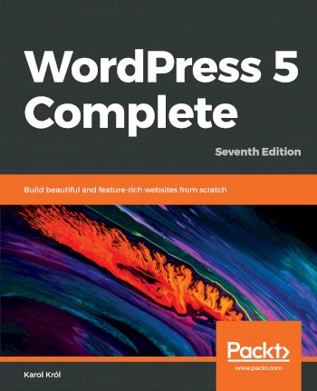 Book cover for WordPress 5 Complete:  Build beautiful and feature-rich websites from scratch, 7th Edition a book by Karol  Krol
