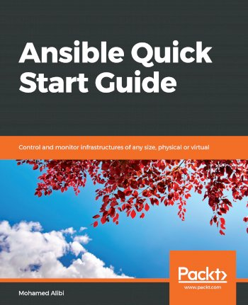 Book cover for Ansible Quick Start Guide:  Control and monitor infrastructures of any size, physical or virtual a book by Mohamed  Alibi