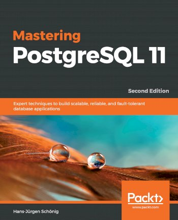 Book cover for Mastering PostgreSQL 11:  Expert techniques to build scalable, reliable, and fault-tolerant database applications a book by HansJurgen  Schonig