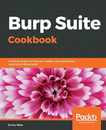 Book cover for Burp Suite Cookbook:  Practical recipes to help you master web penetration testing with Burp Suite a book by Sunny  Wear