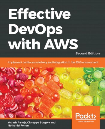 Book cover for Effective DevOps with AWS:  Implement continuous delivery and integration in the AWS environment a book by Yogesh  Raheja, Giuseppe  Borgese, Nathaniel  Felsen