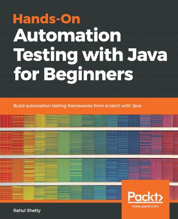 Book cover for Hands-On Automation Testing with Java for Beginners:  Build automation testing frameworks from scratch with Java a book by Rahul  Shetty