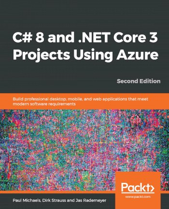 Book cover for C# 8 and NET Core 3 Projects Using Azure:  Build professional desktop, mobile, and web applications that meet modern software requirements a book by Paul  Michaels, Dirk  Strauss, Jas  Rademeyer