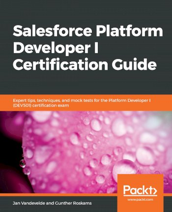 Book cover for Salesforce Platform Developer I Certification Guide:  Expert tips, techniques, and mock tests for the Platform Developer I (DEV501) certification exam a book by Jan  Vandevelde, Gunther  Roskams