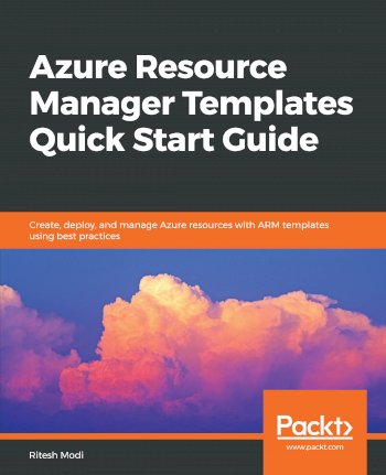 Book cover for Azure Resource Manager Templates Quick Start Guide:  Create, deploy, and manage Azure resources with ARM templates using best practices a book by Ritesh  Modi