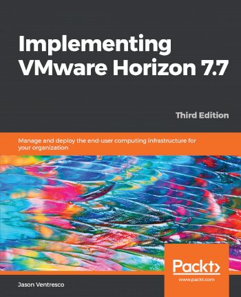 Book cover for Implementing VMware Horizon 7.7: Manage and deploy the end-user computing infrastructure for your organization a book by Jason  Ventresco