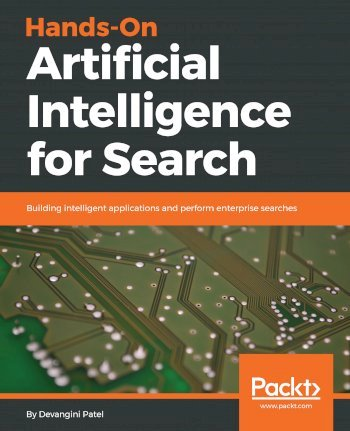 Book cover for Hands-On Artificial Intelligence for Search:  Building intelligent applications and perform enterprise searches a book by Devangini  Patel