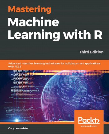 Book cover for Mastering Machine Learning with R:  Advanced machine learning techniques for building smart applications with R 35 a book by Cory  Lesmeister