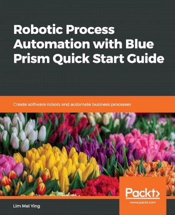 Book cover for Robotic Process Automation with Blue Prism Quick Start Guide:  Create software robots and automate business processes a book by Lim Mei Ying
