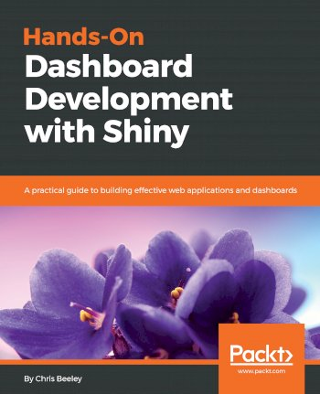 Book cover for Hands-On Dashboard Development with Shiny:  A practical guide to building effective web applications and dashboards a book by Chris  Beeley