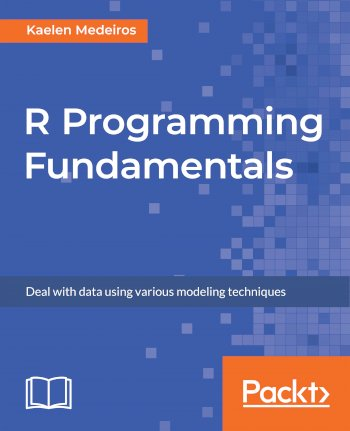 Book cover for R Programming Fundamentals:  Deal with data using various modeling techniques a book by Kaelen  Medeiros