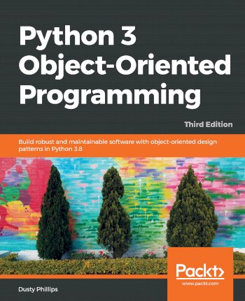 Book cover for Python 3 Object-Oriented Programming:  Build robust and maintainable software with object-oriented design patterns in Python 38 a book by Dusty  Phillips