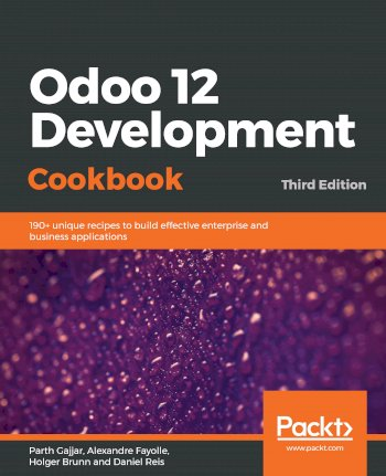 Book cover for Odoo 12 Development Cookbook:  190+ unique recipes to build effective enterprise and business applications a book by Parth  Gajjar, Alexandre  Fayolle, Holger  Brunn, Daniel  Reis