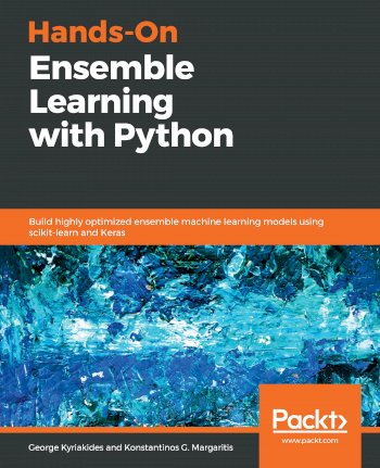 Book cover for Hands-On Ensemble Learning with Python:  Build highly optimized ensemble machine learning models using scikit-learn and Keras a book by George  Kyriakides, Konstantinos G. Margaritis