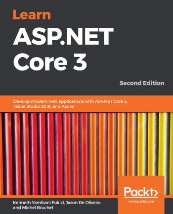 Book cover for Learn ASP.NET Core 3: Develop modern web applications with ASP.NET Core 3, Visual Studio 2019, and Azure a book by Kenneth Yamikani Fukizi, Jason De Oliveira, Michel  Bruchet