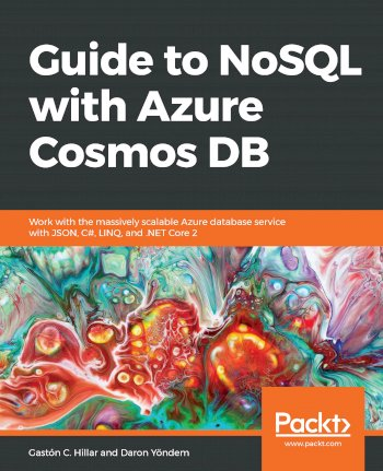 Book cover for Guide to NoSQL with Azure Cosmos DB:  Work with the massively scalable Azure database service with JSON, C#, LINQ, and NET Core 2 a book by Gaston C. Hillar, Daron  Yondem