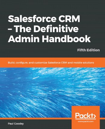 Book cover for Salesforce CRM - The Definitive Admin Handbook:  Build, configure, and customize Salesforce CRM and mobile solutions a book by Paul  Goodey