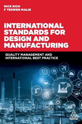 Book cover for International Standards for Design and Manufacturing:  Quality Management and International Best Practice a book by Professor Nick  Rich, F. Tegwen Malik