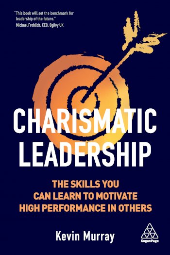 Book cover for Charismatic Leadership:  The Skills You Can Learn to Motivate High Performance in Others a book by Kevin  Murray