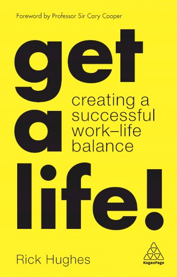 Book cover for Get a Life!:  Creating a Successful Work-Life Balance a book by Rick  Hughes