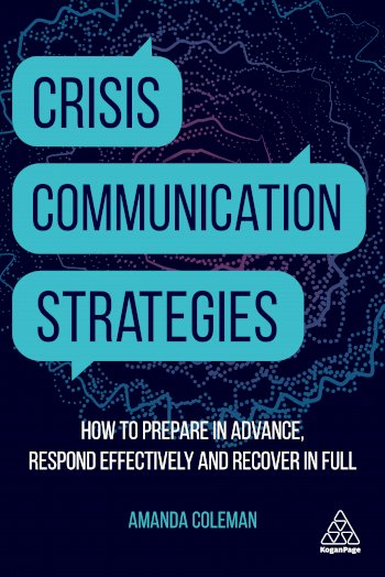 Book cover for Crisis Communication Strategies:  How to Prepare in Advance, Respond Effectively and Recover in Full a book by Amanda  Coleman